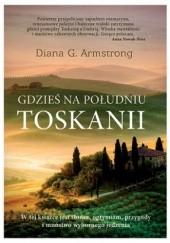 Okładka książki Gdzieś na południu Toskanii Diana G. Armstrong