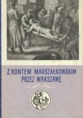 Okładka książki Z rontem marszałkowskim przez Warszawę.  Zeznania oskarżonych z lat 1787-1794 Zofia Turska