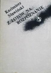 Okładka książki Z lotów na rozpoznanie Kazimierz Sławiński