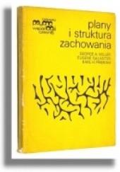 Okładka książki Plany i struktura zachowania George Armitage Miller,Eugene Galanter,Karl Pribram