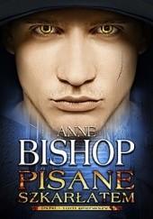 Okładka książki Pisane szkarłatem Anne Bishop