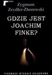 Okładka książki Gdzie jest Joachim Finke? Zygmunt Zeydler-Zborowski