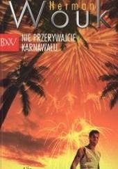 Okładka książki Nie przerywajcie karnawału Herman Wouk