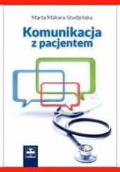 Okładka książki Komunikacja z pacjentem Marta Makara-Studzińska