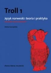 Okładka książki Troll 1. Język norweski: teoria i praktyka - poziom podstawowy Helena Garczyńska