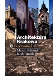 Okładka książki Architektura Krakowa. Przewodnik Jacek Purchla,Marcin Fabiański