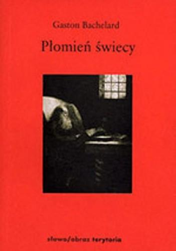 Okładka książki Płomień świecy Gaston Bachelard