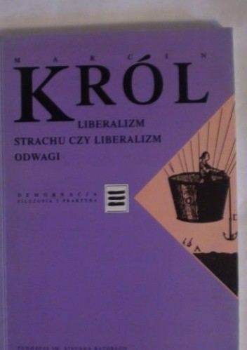 Okładka książki Liberalizm strachu czy liberalizm odwagi Marcin Król