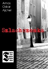 Okładka książki Szlachczønka Amos Oskar Ajchel