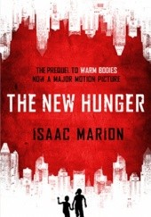 Okładka książki The New Hunger Isaac Marion