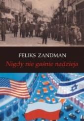 Okładka książki Nigdy nie gaśnie nadzieja Feliks Zandman