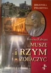 Okładka książki ...muszę i Rzym zobaczyć. Bożena Fabiani