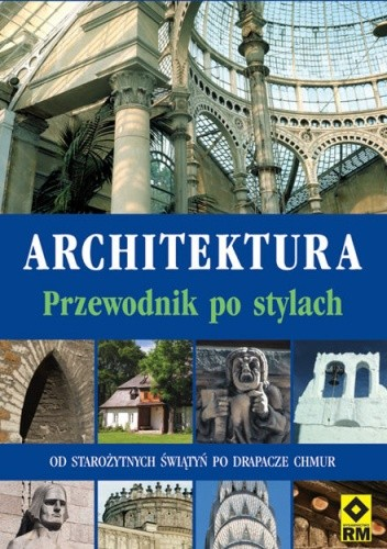 Okładka książki Architektura. Przewodnik po stylach Sarah Cunliffe,Jean Loussier
