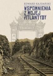 Okładka książki Wspomnienia z mojej Atlantydy Edward Kajdański