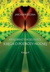 Okładka książki Krajobrazy mojej duszy. Księga II Jarosław Bzoma