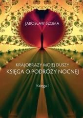Okładka książki Krajobrazy mojej duszy. Księga I Jarosław Bzoma