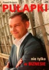 Okładka książki Pułapki nie tylko w biznesie Paweł Borecki