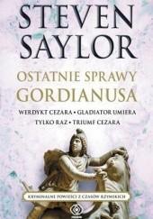 Okładka książki Ostatnie sprawy Gordianusa. Werdykt Cezara. Gladiator umiera tylko raz. Triumf Cezara Steven Saylor