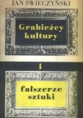 Okładka książki Grabieżcy kultury i fałszerze sztuki Jan Świeczyński