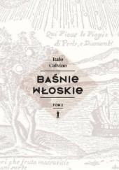 Okładka książki Baśnie włoskie. Tom 2 Italo Calvino