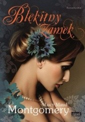 Okładka książki Błękitny zamek Lucy Maud Montgomery