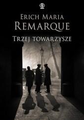 Okładka książki Trzej towarzysze Erich Maria Remarque