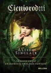 Okładka książki Cieniorodni Alison Sinclair