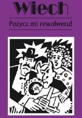 Okładka książki Pożycz mi rewolweru! Stefan Wiechecki