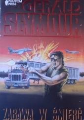 Okładka książki Zabawa w śmierć Gerald Seymour