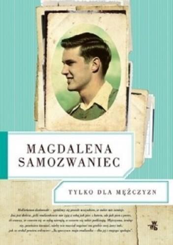 Okładka książki Tylko dla mężczyzn Magdalena Samozwaniec