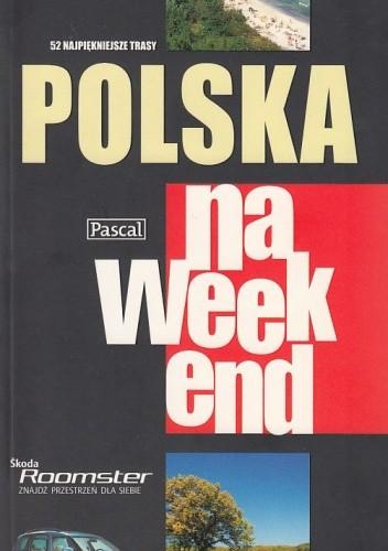 Okładka książki Polska na weekend praca zbiorowa