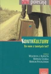 Okładka książki Kontrkultura. Co nam z tamtych lat? praca zbiorowa,Marcin Rychlewski,Mariusz Czubaj,Wojciech Józef Burszta