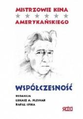 Okładka książki Mistrzowie kina amerykańskiego. Współczesność Rafał Syska,Łukasz Plesnar