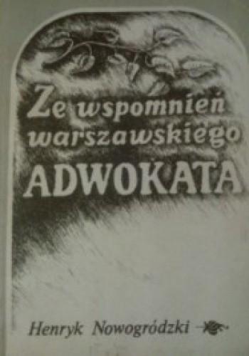 Okładka książki Ze wspomnień warszawskiego adwokata