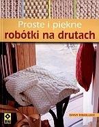 Okładka książki Proste i piękne robótki na drutach Dany Ribaillier