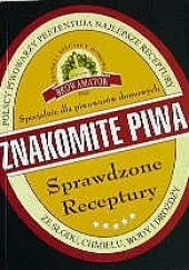Okładka książki Znakomite piwa. Sprawdzone receptury
