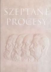 Okładka książki Szeptane procesy praca zbiorowa