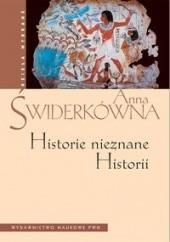 Okładka książki Historie nieznane Historii Anna Świderkówna