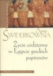 Okładka książki Życie codzienne w Egipcie greckich papirusów Anna Świderkówna