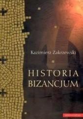 Okładka książki Historia Bizancjum Kazimierz Zakrzewski