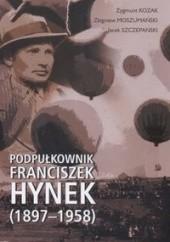 Okładka książki Podpułkownik Franciszek Hynek (1897-1958) Zygmunt Kozak,Zbigniew Moszumański