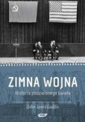 Okładka książki Zimna wojna. Historia podzielonego świata John Lewis Gaddis