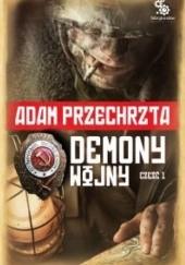 Okładka książki Demony wojny - część 1 Adam Przechrzta