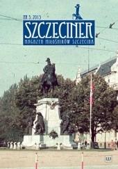 Okładka książki Szczeciner 3/2013 Redakcja magazynu Szczeciner