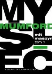Okładka książki Mit maszyny. Technika a rozwój człowieka Lewis Mumford