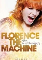 Okładka książki Florence + The Machine: Głos wszechmogący