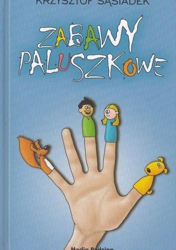Okładka książki Zabawy paluszkowe Krzysztof Sąsiadek