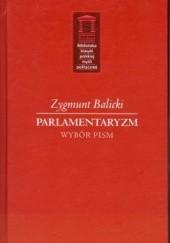 Okładka książki Parlamentaryzm. Wybór pism Zygmunt Balicki