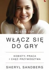 Okładka książki Włącz się do gry. Kobiety, praca i chęć przywództwa Sheryl Sandberg