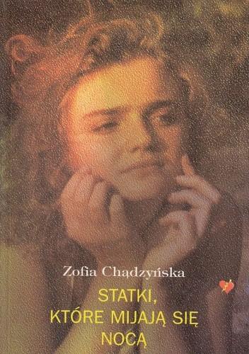 Okładka książki Statki, które mijają się nocą Zofia Chądzyńska